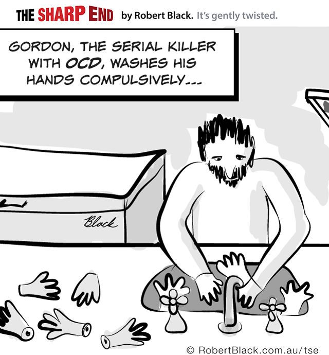Gordon, the serial killer with OCD, washes his hands compulsively...