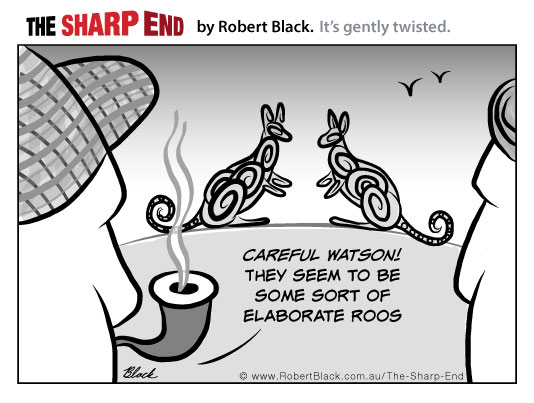 Careful Watson! They seem to be some sort of elaborate roos