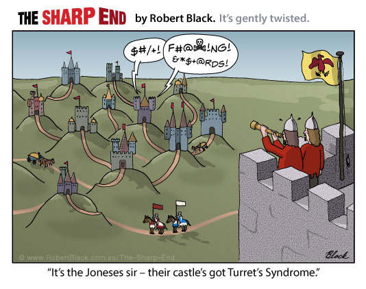 Caption: It's the Joneses sir – their castle's got Turret's Syndrome.