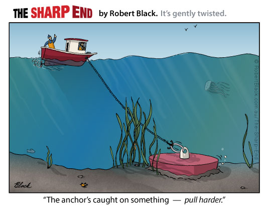 Caption: The anchor's caught on something – pull harder.