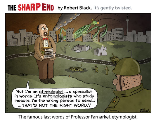 Caption: The famous last words of Professor Farnarkel, etymologist.