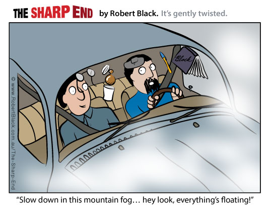 Caption: Slow down in this mountain fog... hey look, everything's floating!