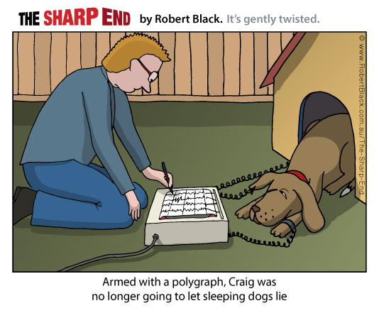 Caption: Armed with a polygraph, Craig was no longer prepared to let sleeping dogs lie.