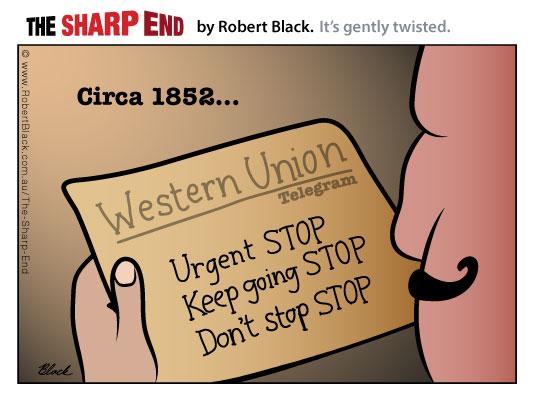 Circa 1852... Western Union Telegram: Urgent STOP Keep going STOP Don't stop STOP