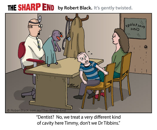 Caption: Dentist? No, we treat a very different kind of cavity here Timmy, don't we Dr Tibbins.
