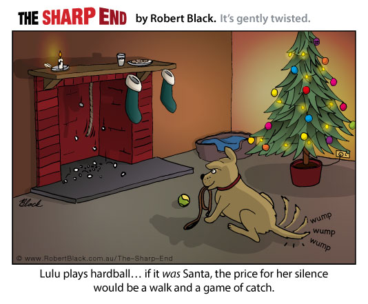 Caption: Lulu plays hardball... if it was Santa, the price for her silence would be a walk and a game of catch.