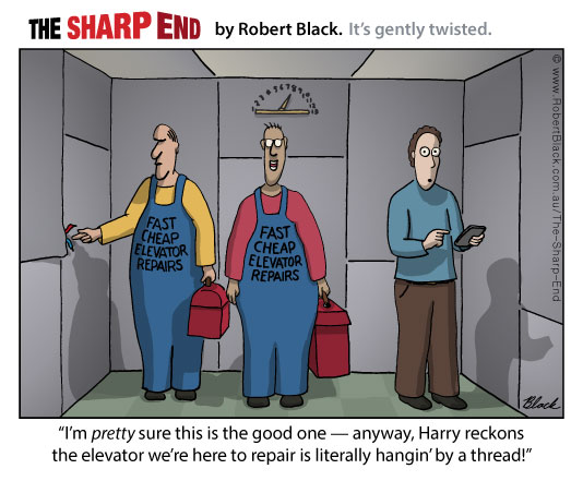 Caption: I'm pretty sure this is the good one — anyway, Harry reckons the elevator we're here to repair is literally hangin' by a thread!