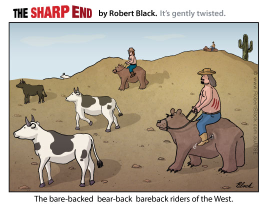 Caption: The bare-backed  bear-back  bareback riders of the West.