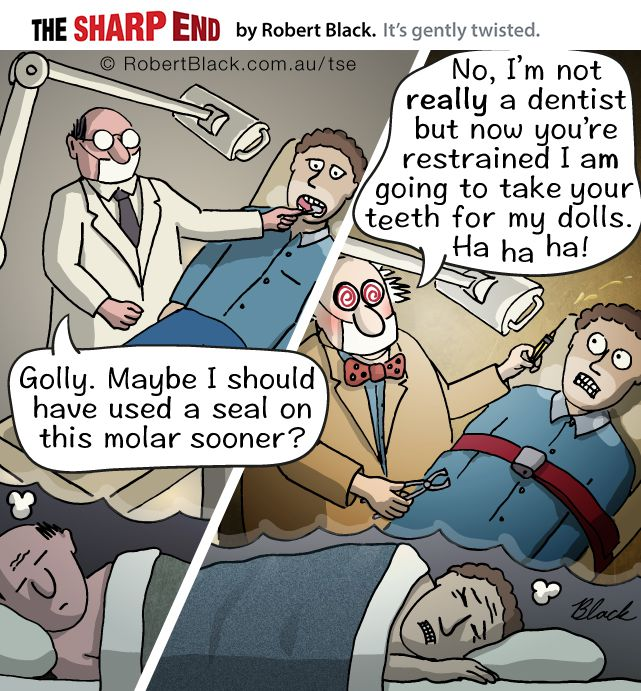 Caption: Nightmares of dentists  ...  and their patients.
