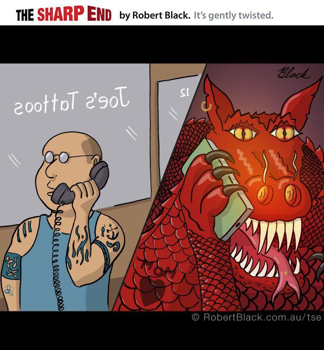 Caption: Do I do dragon tattoos? Sure ... no problemo.